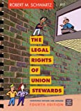 The Legal Rights of Union Stewards, Robert M. Schwartz, 0945902166