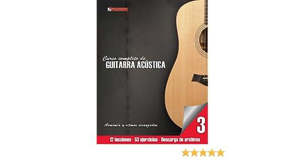 Curso completo de guitarra acústica nivel 3: Armonía y ritmos ...