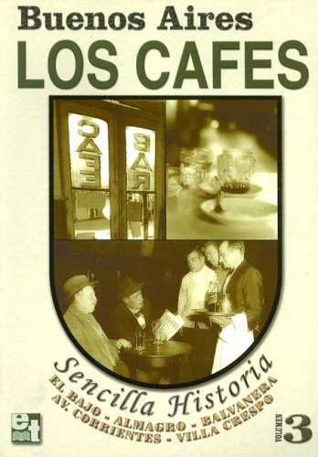 Download Buenos Aires Los Cafes 3/buenos Aires The Coffee 3: Sencilla Historia/simple History (English and Spanish Edition) PDF