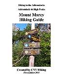 46 peaks - Mount Marcy Hiking Guide (Adirondack 46 High Peaks Book 1)