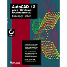 Autocad 12 para Windows/ Autocad 12 for Windows: Referencia Instantanea/ Instant Reference