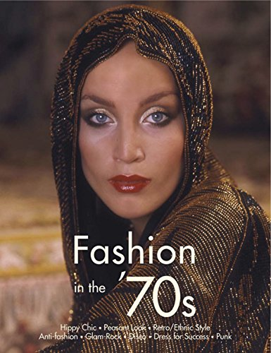 Fashion in the '70s: The Definitive Sourcebook ()