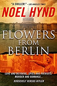 Flowers From Berlin - The Classic American Spy Novel