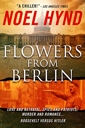 Flowers From Berlin - The Classic American Spy Novel (25th Anniversary Edition) by [Hynd, Noel]