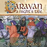 Nights Tale: Live at the Patriots Theater by Caravan (2014-08-03)