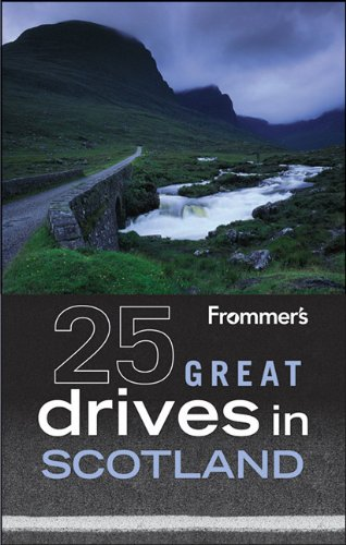 Frommer's 25 Great Drives in Scotland (Best Loved Driving Tours)