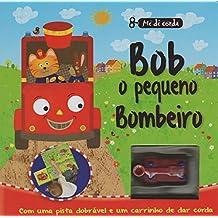 Bob, o Pequeno Bombeiro - Coleção Me Dê Corda