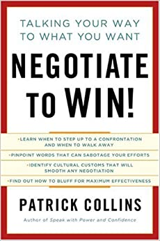 Book Negotiate to Win!: Talking Your Way to What You Want