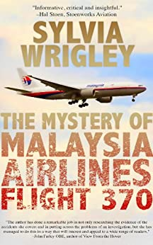 The Mystery of Malaysia Airlines Flight 370 by [Wrigley, Sylvia]
