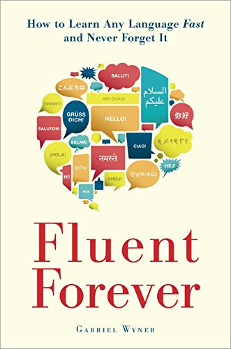 Fluent Forever: How to Learn Any Language Fast and Never Forget It (Best Way To Learn To Read French)