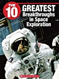 The 10 Greatest Breakthroughs in Space Exploration, Julie Clark, 1554485207