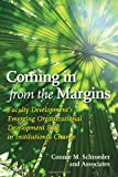 Coming in from the Margins: Faculty Development's Emerging Organizational Development Role in Institutional Change