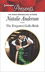 The Forgotten Gallo Bride: A Tale of Love, Scandal and Passion (Harlequin Presents)