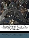 Third Annual Report of the State Grain Laboratory of Montan, Alfred Atkinson, 1286435846