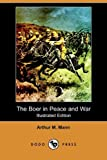 The Boer in Peace and War, Arthur M. Mann, 1409963462