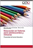 Educación en Valores para Adolescentes y Niños/As, María Elena Bicera De Baraibar and Mônica Costa, 3659019062