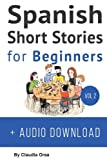 Spanish: Short Stories for Beginners + Audio Download: Improve your reading and listening skills in Spanish (Volume 2) (Spanish and English Edition)