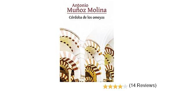 Córdoba de los omeyas: 4 Biblioteca Antonio Muñoz Molina: Amazon.es: Muñoz Molina, Antonio: Libros