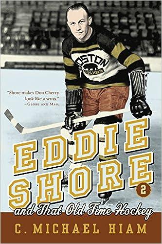 745b14524e0 Amazon.com: Eddie Shore and that Old-Time Hockey (9780771041297): C.  Michael Hiam: Books