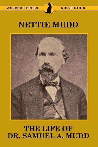 The Life of Dr. Samuel A. Mudd pdf epub