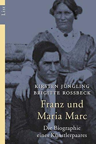 Franz und Maria Marc: Die Biographie eines Künstlerpaares