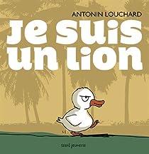 Je suis un lion par Louchard