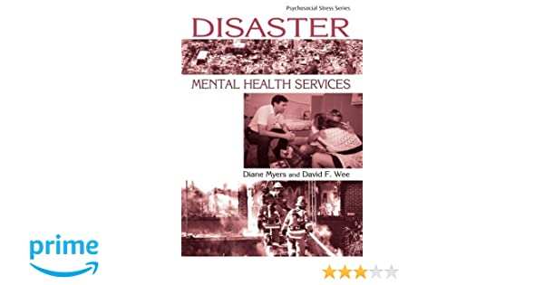 Amazon disaster mental health services a primer for amazon disaster mental health services a primer for practitioners psychosocial stress series 9781583910641 diane myers david f wee books fandeluxe Images