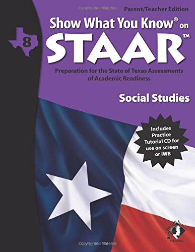 Download SWYK on STAAR Social Studies Gr 8, Parent/Teacher Edition (Show What You Know on Staar) ePub fb2 ebook