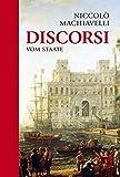 Niccolo Machiavelli: Discorsi: Vom Staate