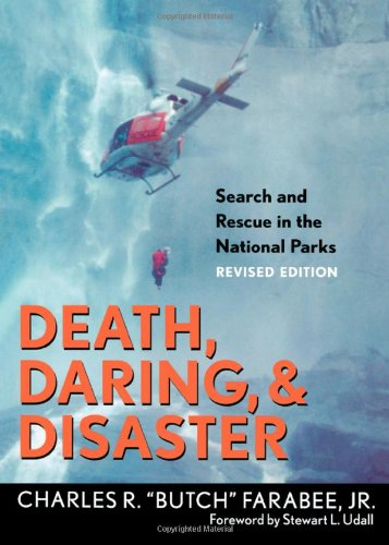 Death, Daring, & Disaster - Search and Rescue in the National Parks (Revised Edition) (Park Bears National Glacier)