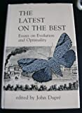 The Latest on the Best : Essays on Evolution and Optimality, , 0262040905