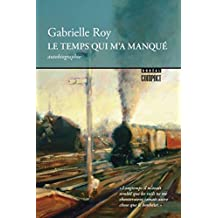 Le Temps qui m'a manqué (Boréal compact t. 100) (French Edition)