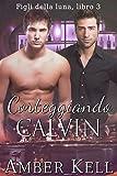 Corteggiando Calvin (Figli Della Luna Vol. 3) (Italian Edition)