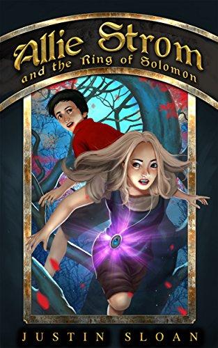 Allie Strom and the Ring of Solomon: Eternal Light Saga (Bringer of Light Book 1) by [Sloan, Justin]