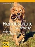 Hundeschule für jeden Tag: Erziehung, die dem Hund Spaß macht (GU Tier - Spezial)