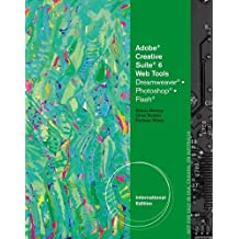 Illustrated Adobe CS6 for the Web: Dreamweaver, Flash, and Photoshop by Sherry Bishop (2012-10-29)