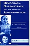 img - for Democracy, Bureaucracy, And The Study Of Administration (ASPA Classics (Paperback)) book / textbook / text book
