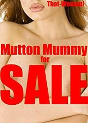 Mutton Mummy for SALE: How far will a mother go...?