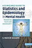 img - for A Clinician's Guide to Statistics and Epidemiology in Mental Health: Measuring Truth and Uncertainty (Cambridge Medicine (Paperback)) book / textbook / text book