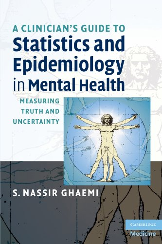 A Clinician's Guide to Statistics and Epidemiology in Mental Health: Measuring Truth and Uncertainty (Cambridge Medicine ()