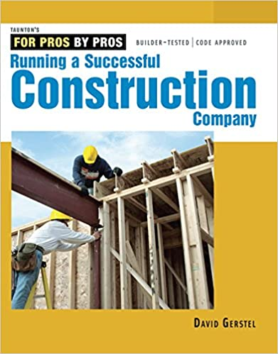 running a successful construction company for pros by pros