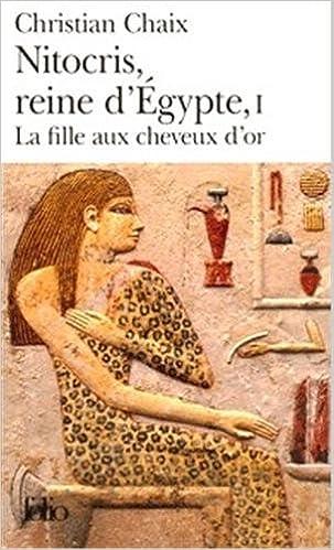 Livres gratuits en ligne Nitocris, reine d'Égypte (Tome 1-La fille aux cheveux d'or) pdf, epub