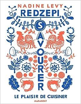 Savourer: Le Plaisir De Cuisiner por Nadine Redzepi epub