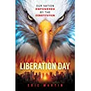Liberation Day: Our Nation Empowered by the Constitution