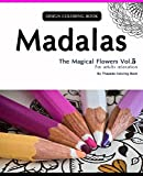 Mondala Coloring Book: The Magical Flower, Coloring Book for Adults Relaxation (Volume 5)