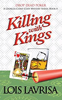 Killing With Kings (Georgia Coast Cozy Mysteries Book 4) by [Lavrisa, Lois]