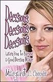 Decisions Decisions Decisions, Margaret C. Cooper, 1605638811