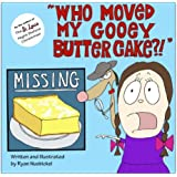 """Who Moved My Gooey Butter Cake?!"""