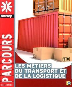 """Afficher """"Les métiers du transport et de la logistique"""""""