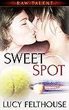 Sweet Spot (Raw Talent Book 2)